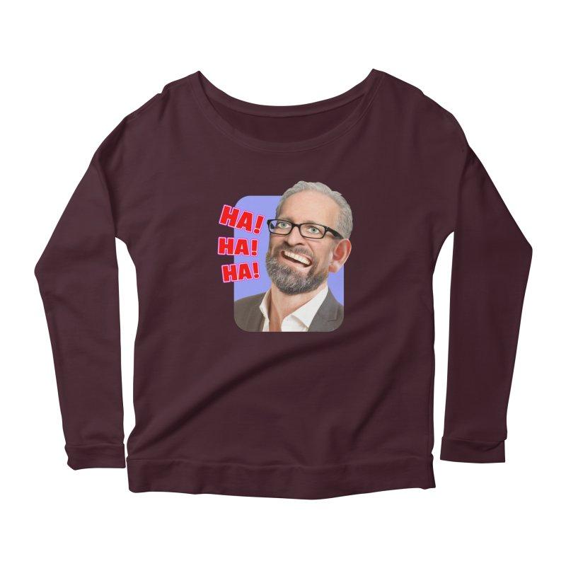Ha! Ha! Ha! Women's Scoop Neck Longsleeve T-Shirt by The Rake & Herald Online Clag Emporium
