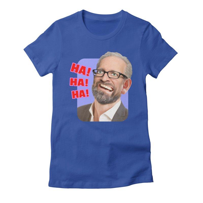 Ha! Ha! Ha! Women's T-Shirt by The Rake & Herald Online Clag Emporium