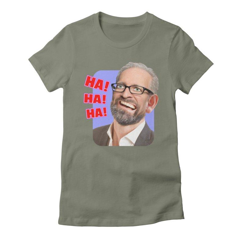 Ha! Ha! Ha! Women's Fitted T-Shirt by The Rake & Herald Online Clag Emporium