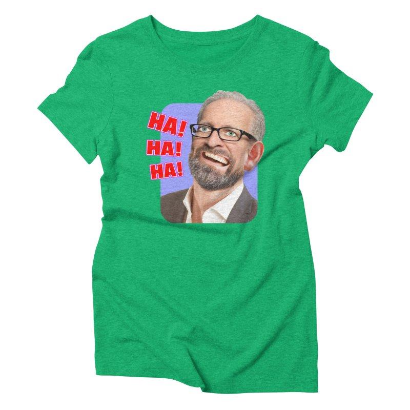Ha! Ha! Ha! Women's Triblend T-Shirt by The Rake & Herald Online Clag Emporium