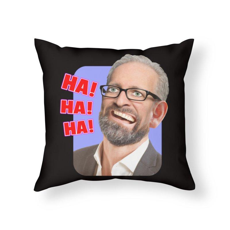 Ha! Ha! Ha! Home Throw Pillow by The Rake & Herald Online Clag Emporium