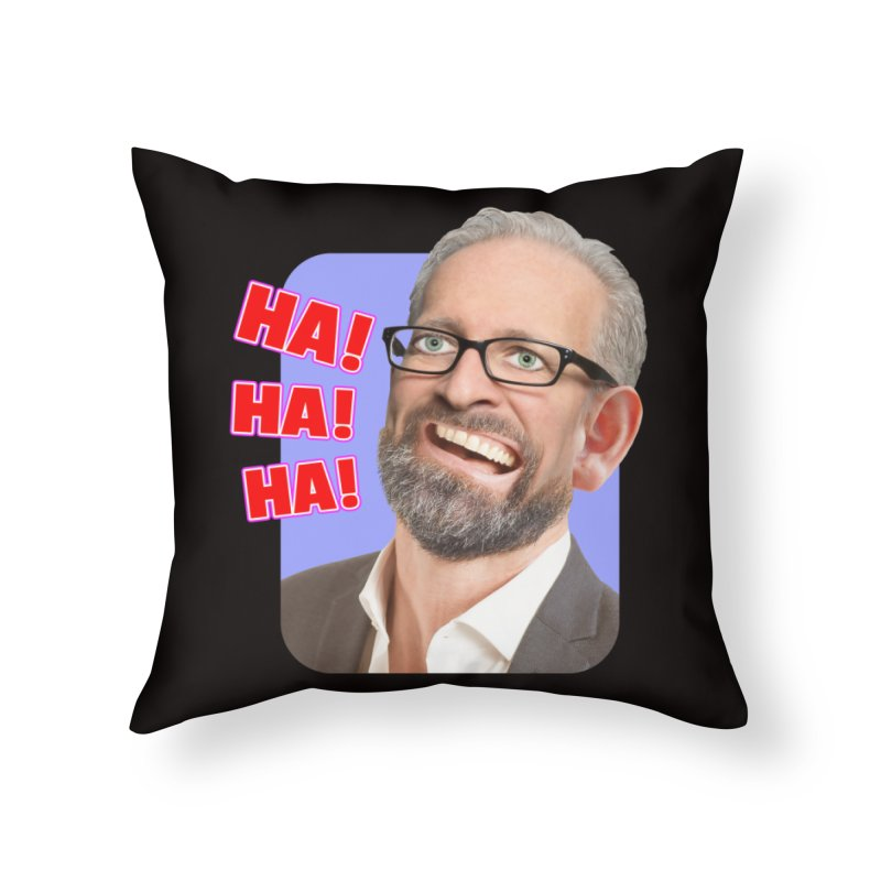 Ha! Ha! Ha! Home Throw Pillow by The Rake & Herald Online Clag Emporium