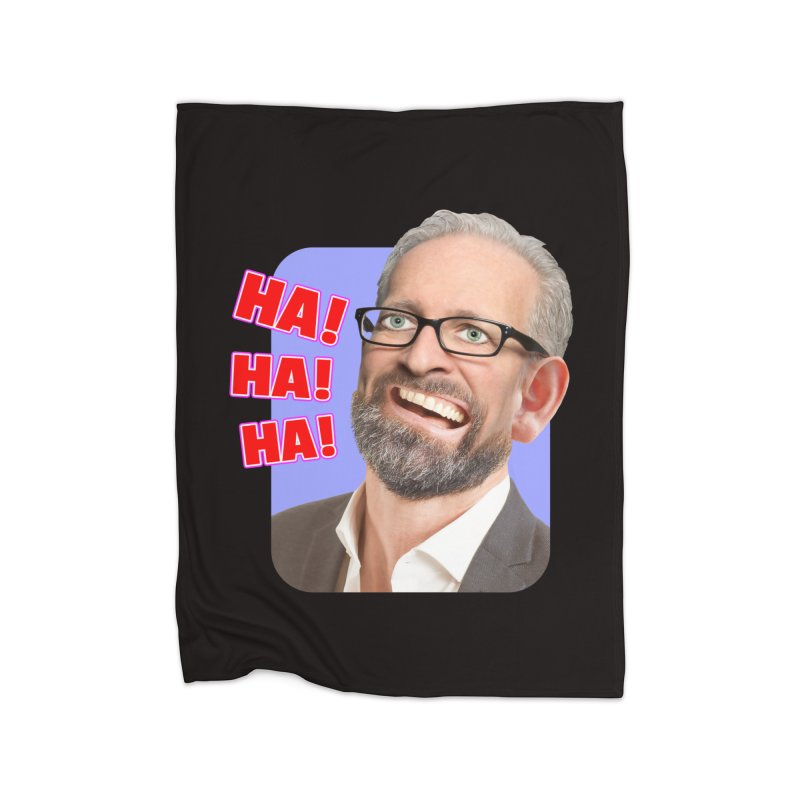 Ha! Ha! Ha! Home Fleece Blanket Blanket by The Rake & Herald Online Clag Emporium