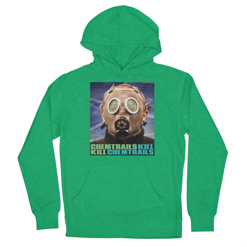Chemtrails Kill Women's Pullover Hoody by The Rake & Herald Online Clag Emporium