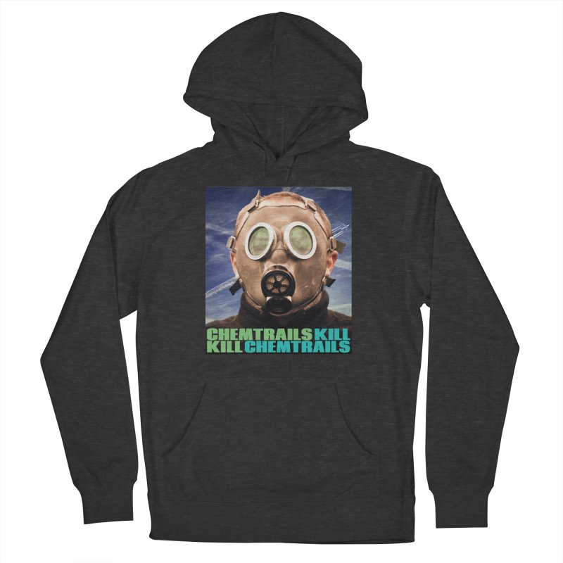 Chemtrails Kill Women's French Terry Pullover Hoody by The Rake & Herald Online Clag Emporium