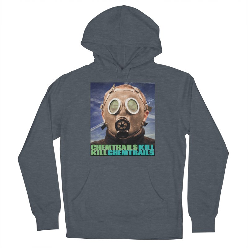 Chemtrails Kill Men's French Terry Pullover Hoody by The Rake & Herald Online Clag Emporium