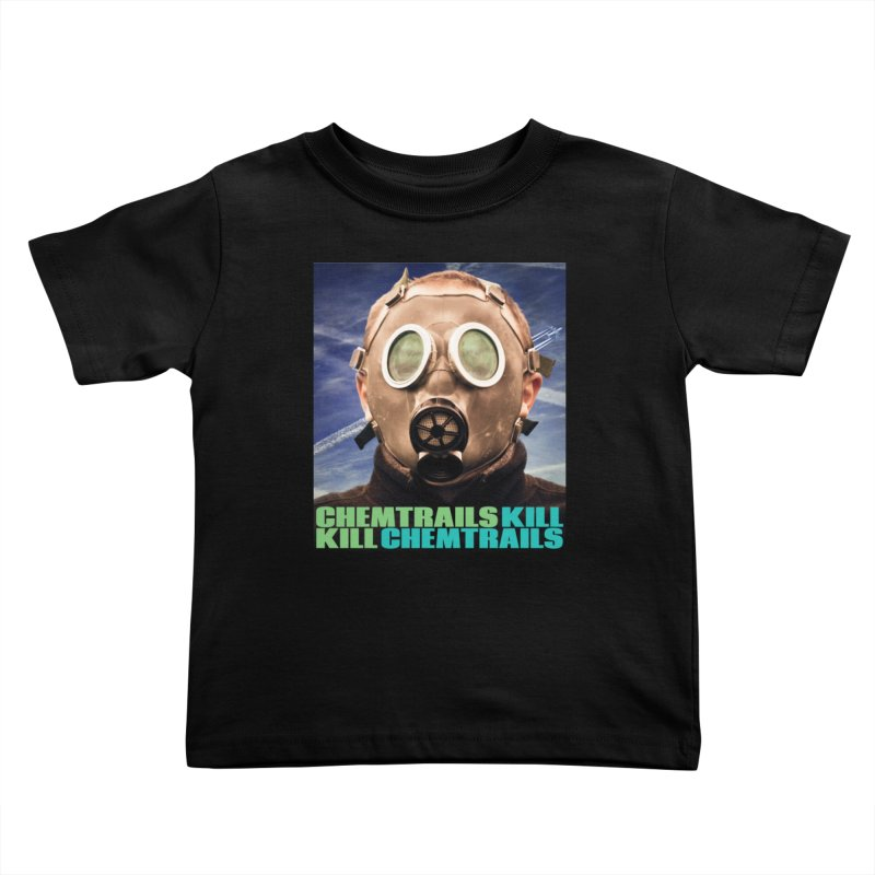 Chemtrails Kill Kids Toddler T-Shirt by The Rake & Herald Online Clag Emporium