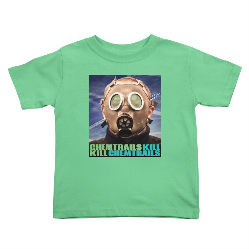 Chemtrails Kill Kids Toddler T-Shirt by The Rake & Herald Online Clag Emporium