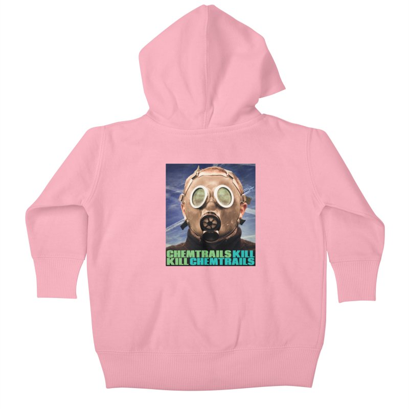 Chemtrails Kill Kids Baby Zip-Up Hoody by The Rake & Herald Online Clag Emporium