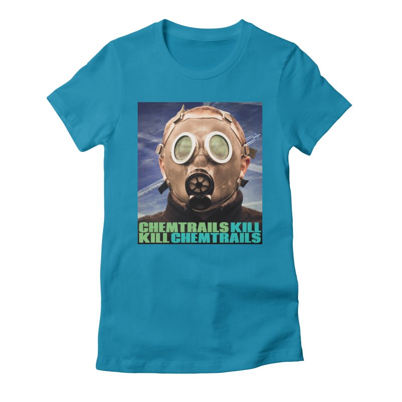 Chemtrails Kill Women's Fitted T-Shirt by The Rake & Herald Online Clag Emporium
