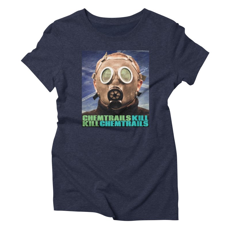 Chemtrails Kill Women's Triblend T-Shirt by The Rake & Herald Online Clag Emporium