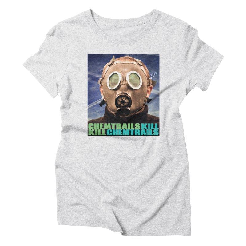 Chemtrails Kill Women's Triblend T-Shirt by The Rake & Herald Online Clag Emporium