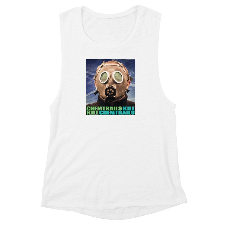 Chemtrails Kill Women's Muscle Tank by The Rake & Herald Online Clag Emporium