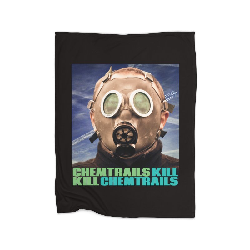 Chemtrails Kill Home Blanket by The Rake & Herald Online Clag Emporium