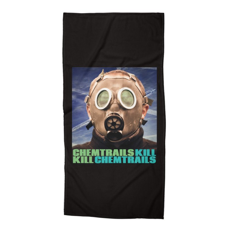 Chemtrails Kill Accessories Beach Towel by The Rake & Herald Online Clag Emporium