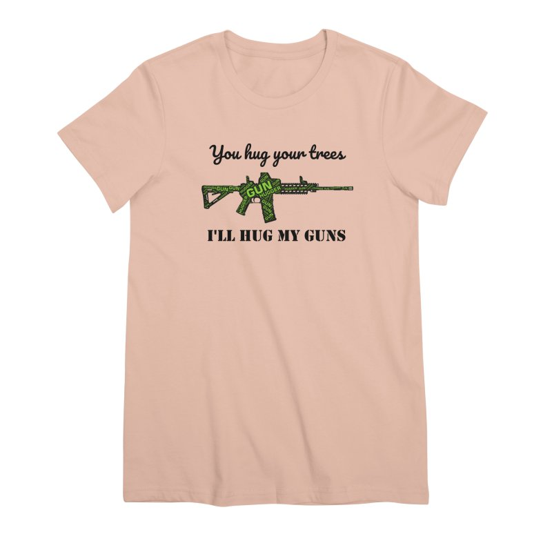 Gun Hugger Women's Premium T-Shirt by Rally For Our Rights Shop