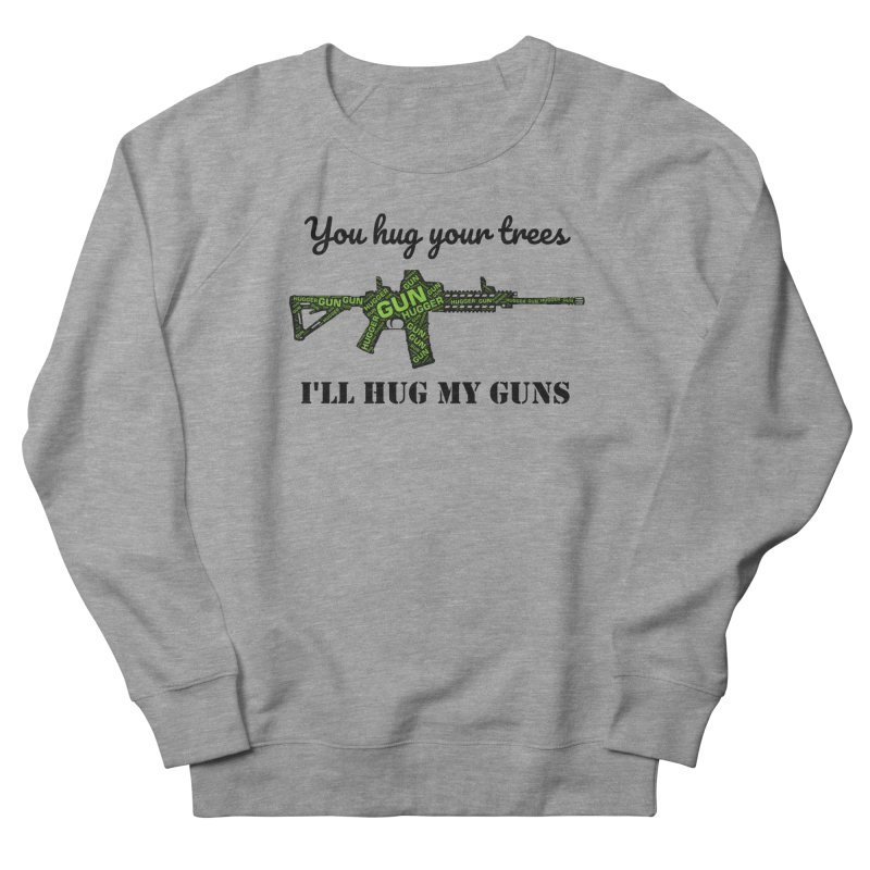 Gun Hugger Men's French Terry Sweatshirt by Rally For Our Rights Shop