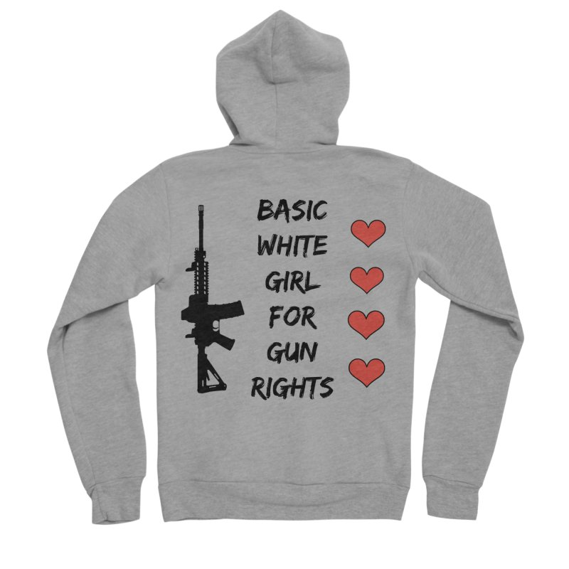 Basic White Girl For Gun Rights Women's Sponge Fleece Zip-Up Hoody by Rally For Our Rights Shop
