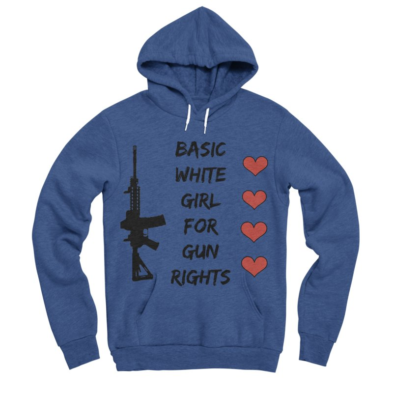 Basic White Girl For Gun Rights Women's Sponge Fleece Pullover Hoody by Rally For Our Rights Shop