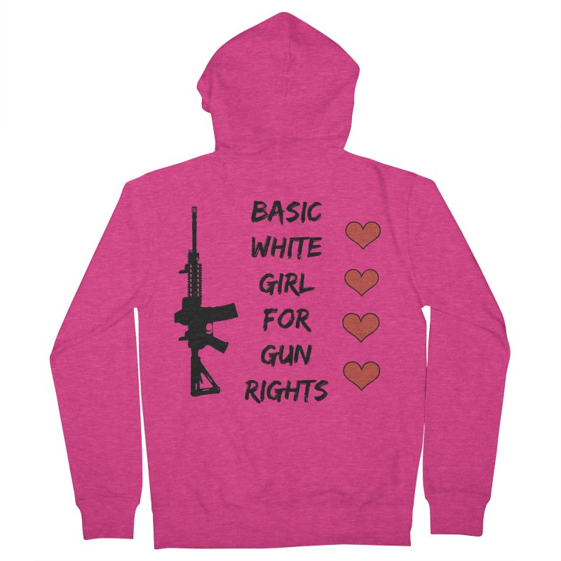 Basic White Girl For Gun Rights Women's French Terry Zip-Up Hoody by Rally For Our Rights Shop