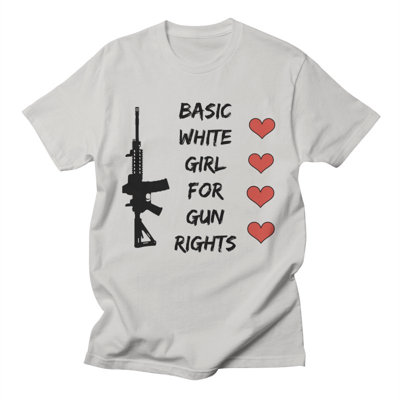 Basic White Girl For Gun Rights Women's Regular Unisex T-Shirt by Rally For Our Rights Shop