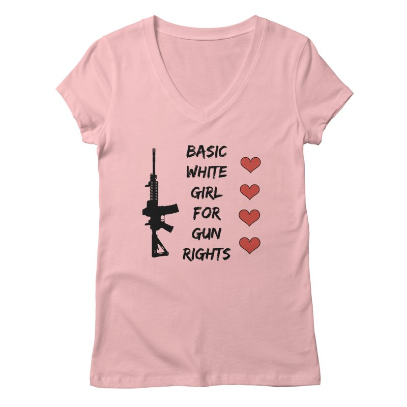 Basic White Girl For Gun Rights Women's Regular V-Neck by Rally For Our Rights Shop