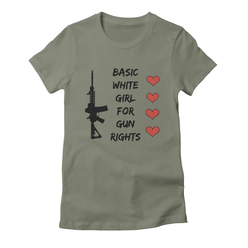 Basic White Girl For Gun Rights Women's Fitted T-Shirt by Rally For Our Rights Shop