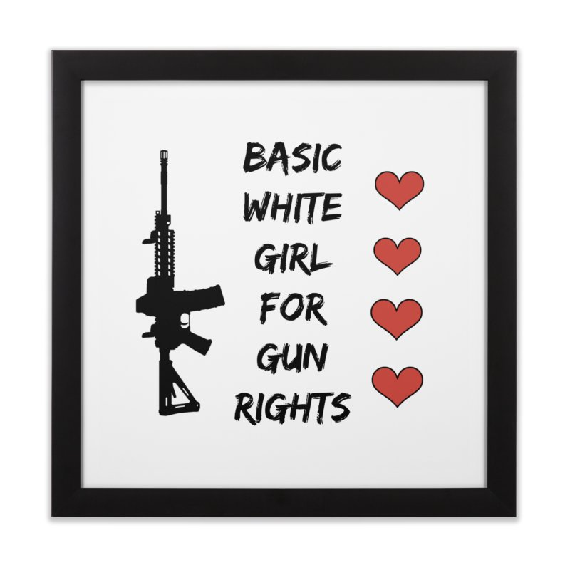 Basic White Girl For Gun Rights Home Framed Fine Art Print by Rally For Our Rights Shop