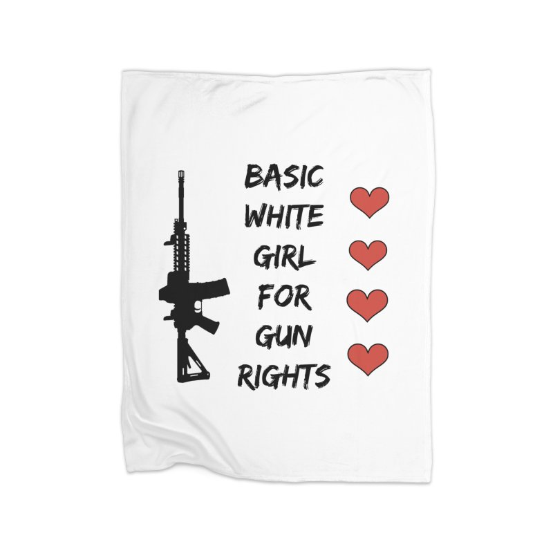 Basic White Girl For Gun Rights Home Blanket by Rally For Our Rights Shop