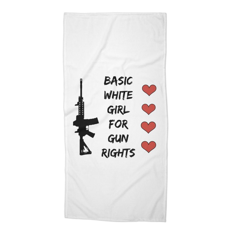 Basic White Girl For Gun Rights Accessories Beach Towel by Rally For Our Rights Shop