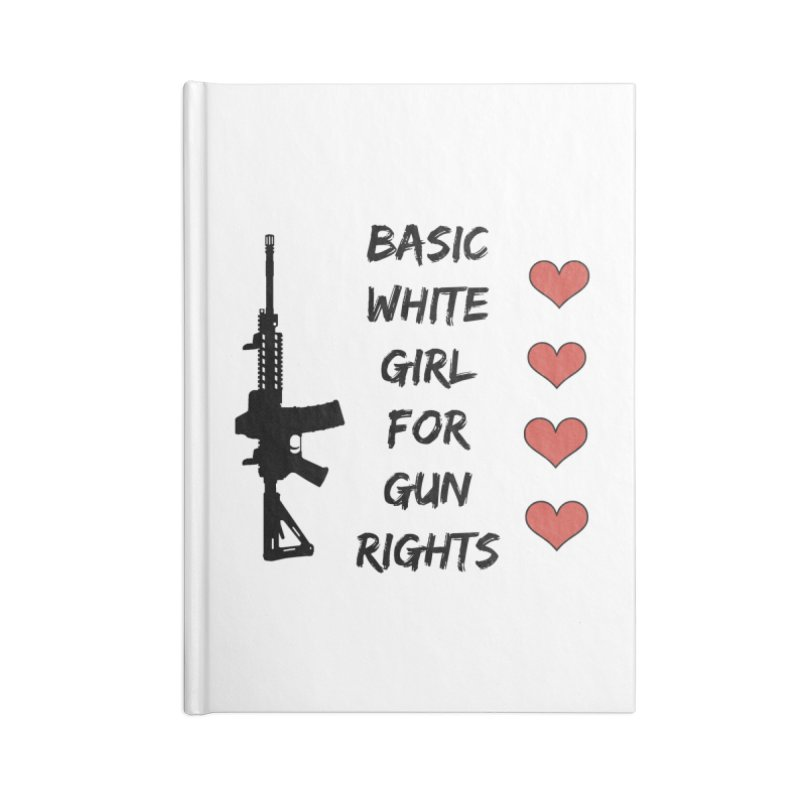 Basic White Girl For Gun Rights Accessories Notebook by Rally For Our Rights Shop