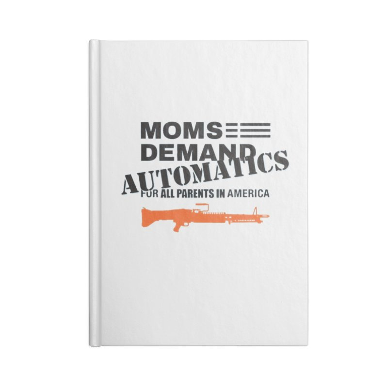 Moms Demand Automatics - Black Logo, Orange LMG Accessories Notebook by Rally For Our Rights Shop