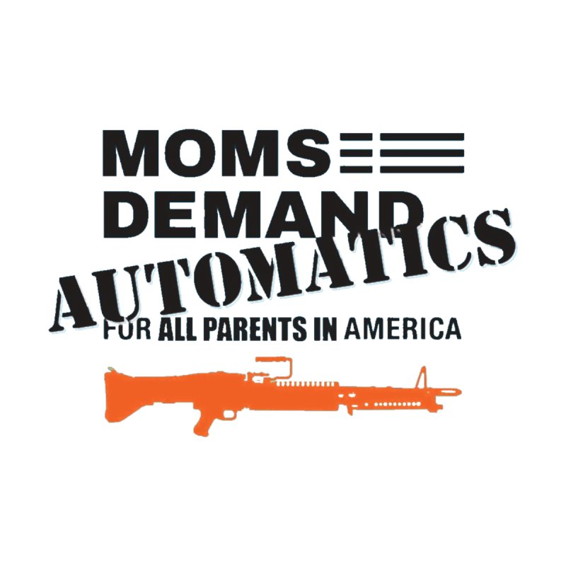 Moms Demand Automatics - Black Logo, Orange LMG   by Rally For Our Rights Shop