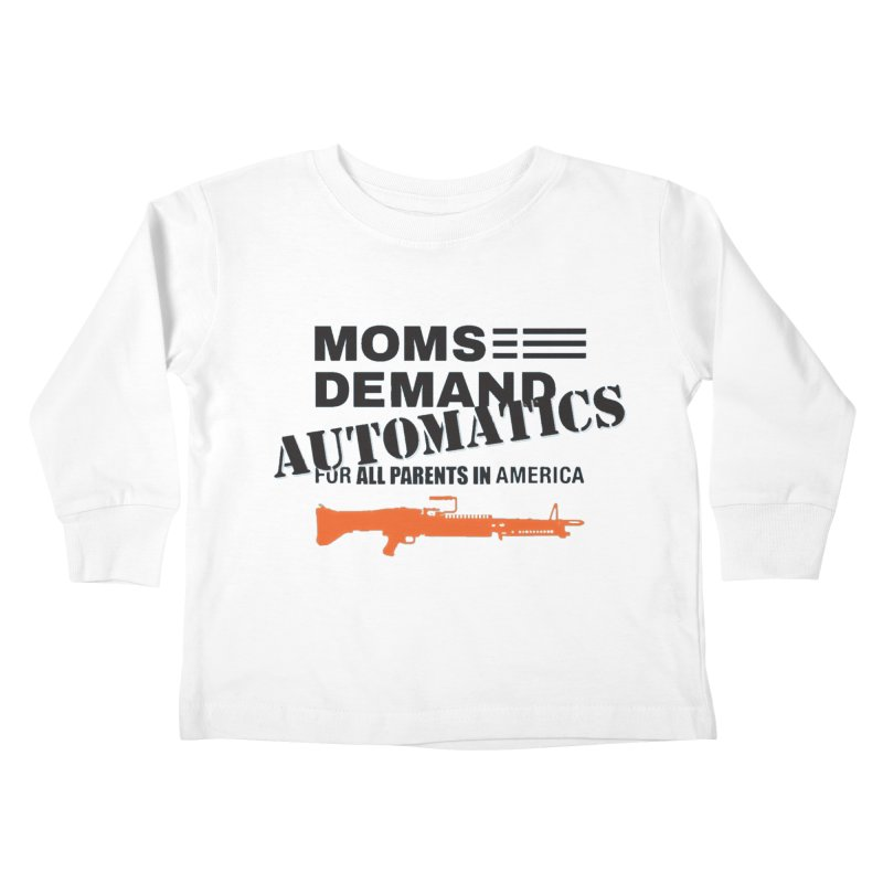Moms Demand Automatics - Black Logo, Orange LMG Kids Toddler Longsleeve T-Shirt by Rally For Our Rights Shop