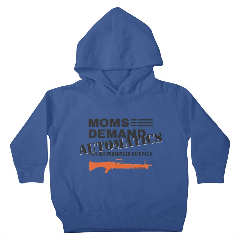 Moms Demand Automatics - Black Logo, Orange LMG Kids Toddler Pullover Hoody by Rally For Our Rights Shop