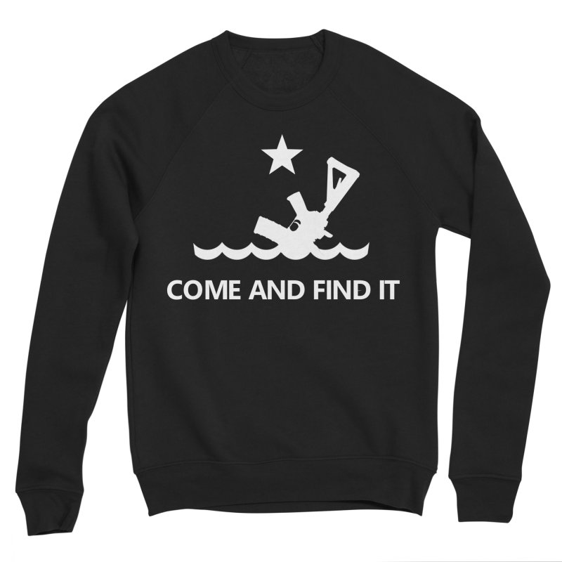 Come and Find It - White Logo Women's Sponge Fleece Sweatshirt by Rally For Our Rights Shop