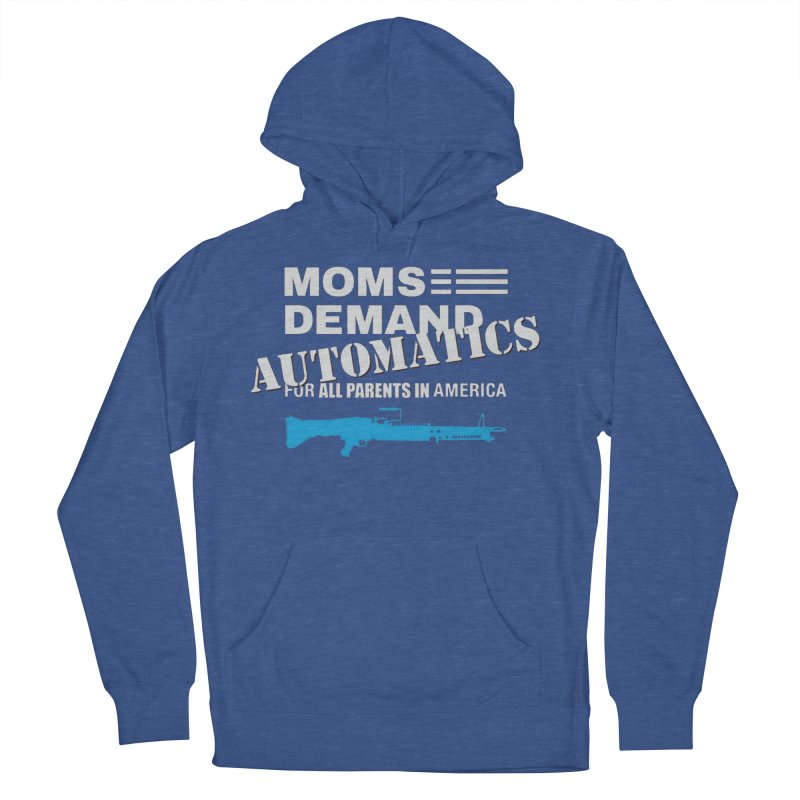 Moms Demand Automatics - White Logo, Blue LMG Women's French Terry Pullover Hoody by Rally For Our Rights Shop