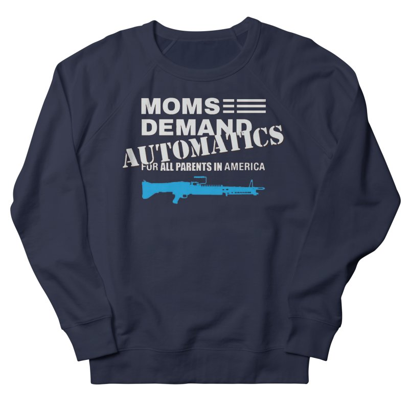 Moms Demand Automatics - White Logo, Blue LMG Men's French Terry Sweatshirt by Rally For Our Rights Shop