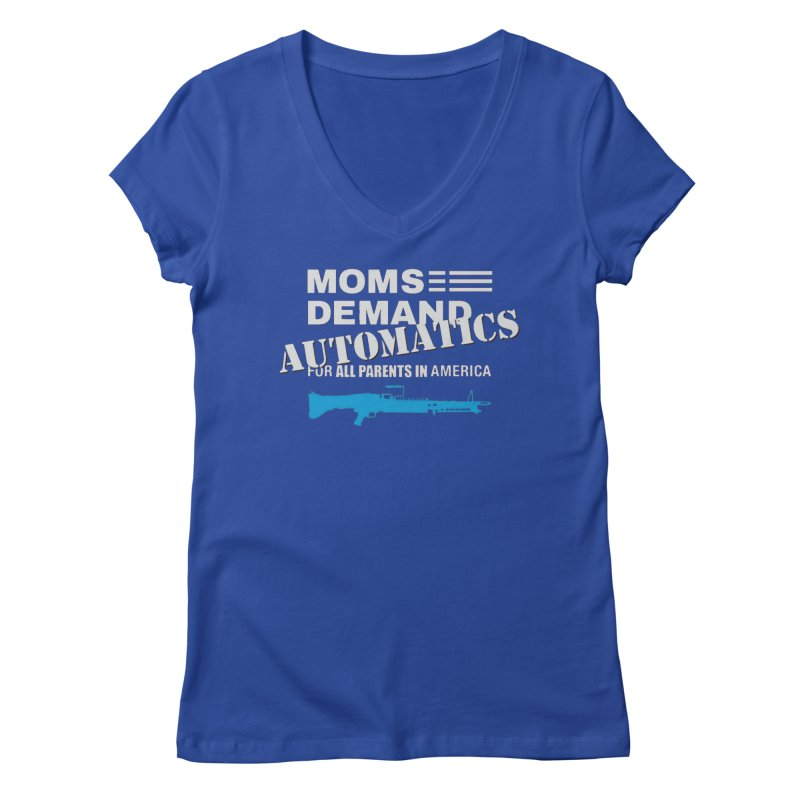 Moms Demand Automatics - White Logo, Blue LMG Women's Regular V-Neck by Rally For Our Rights Shop