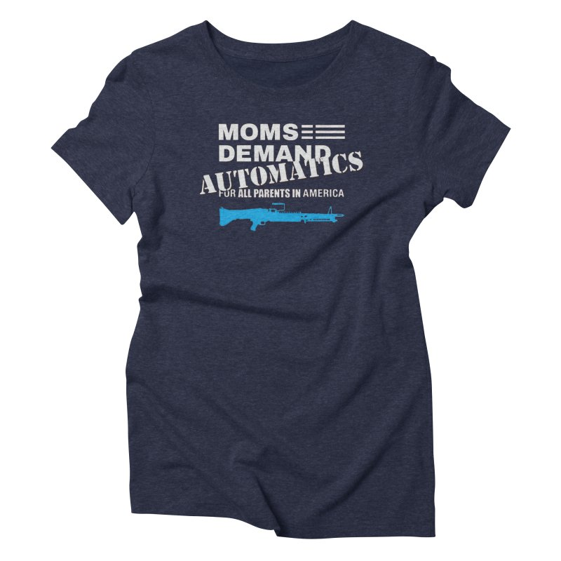 Moms Demand Automatics - White Logo, Blue LMG Women's Triblend T-Shirt by Rally For Our Rights Shop