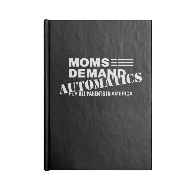 Moms Demand Automatics - Classic White Logo Accessories Notebook by Rally For Our Rights Shop
