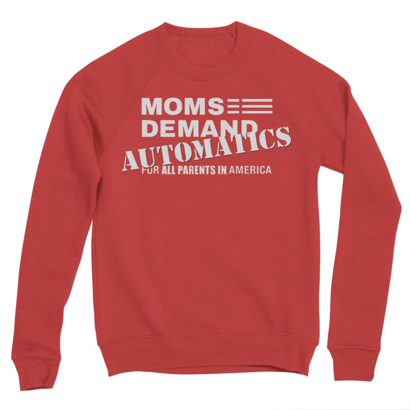 Moms Demand Automatics - Classic White Logo Men's Sponge Fleece Sweatshirt by Rally For Our Rights Shop
