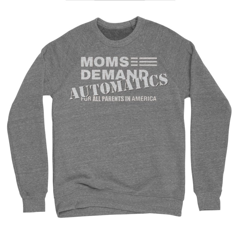 Moms Demand Automatics - Classic White Logo Women's Sponge Fleece Sweatshirt by Rally For Our Rights Shop