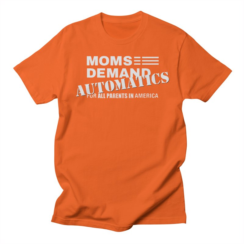 Moms Demand Automatics - Classic White Logo Women's Regular Unisex T-Shirt by Rally For Our Rights Shop