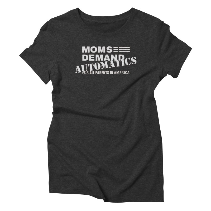 Moms Demand Automatics - Classic White Logo Women's Triblend T-Shirt by Rally For Our Rights Shop