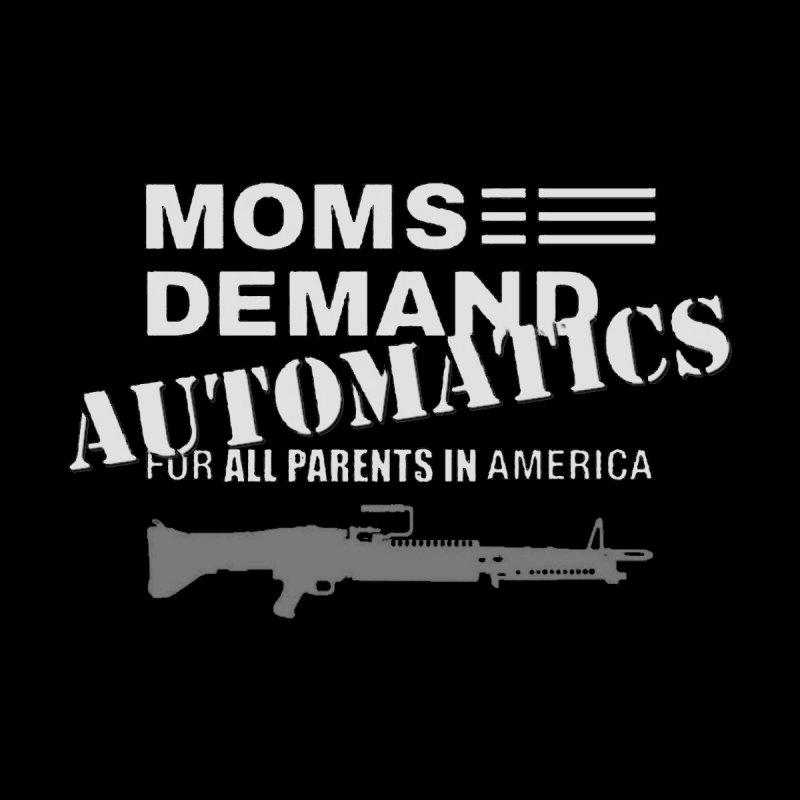 Moms Demand Automatics - White Logo, Gray LMG   by Rally For Our Rights Shop