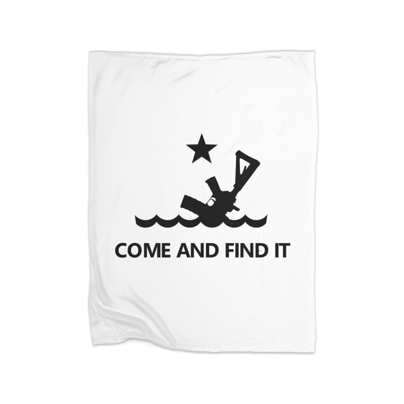 Come and Find It - Black Logo Home Blanket by Rally For Our Rights Shop
