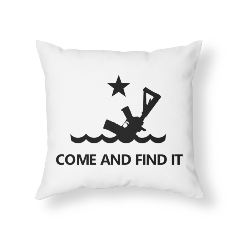 Come and Find It - Black Logo Home Throw Pillow by Rally For Our Rights Shop