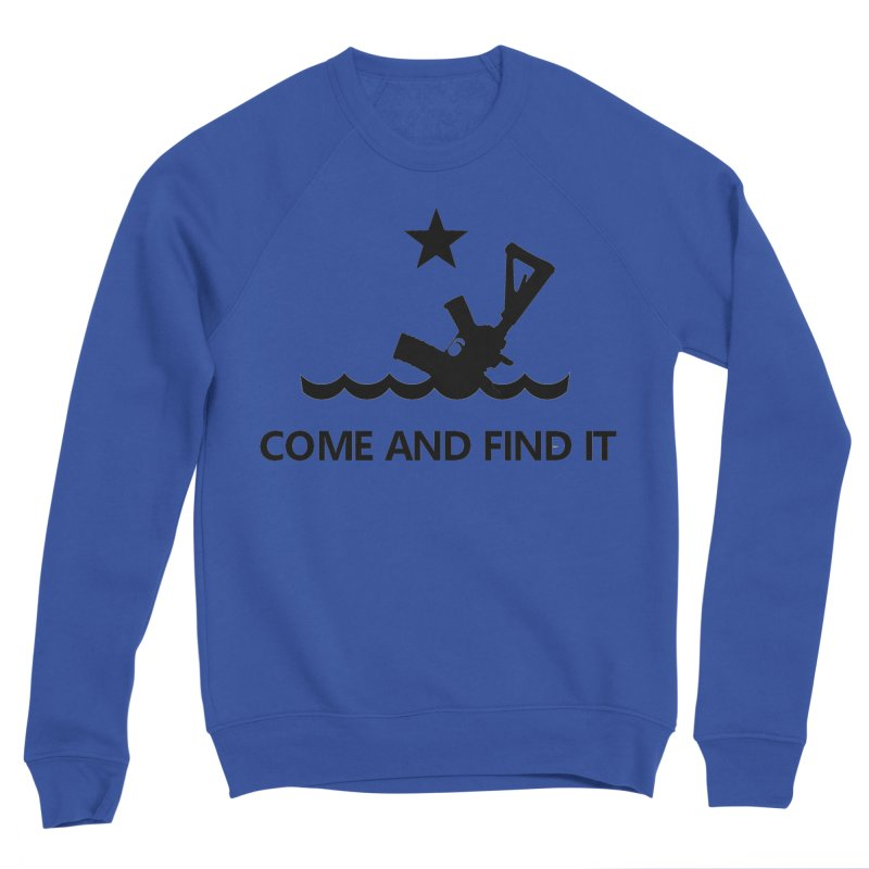 Come and Find It - Black Logo Women's Sponge Fleece Sweatshirt by Rally For Our Rights Shop