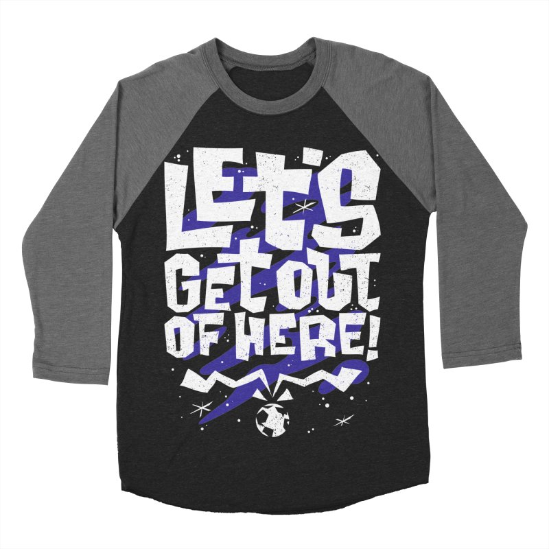 Let's get out of here! Men's Baseball Triblend T-Shirt by ramos's Artist Shop